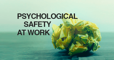 Psychological Safety at work